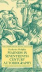 Katharine Hodgkin - Madness in c17 autobiography book cover